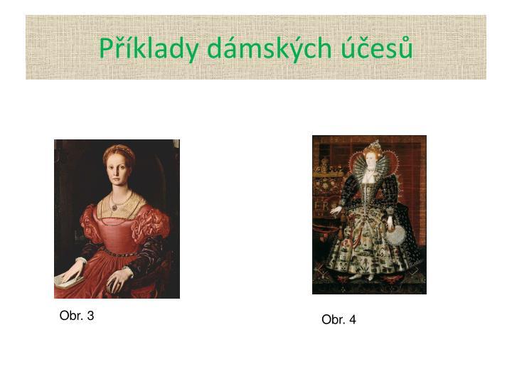 Příklady dámských účesů