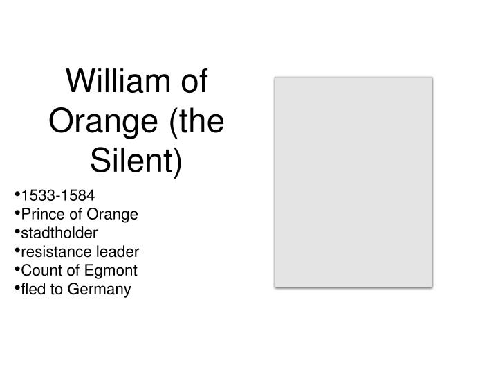 William of Orange (the Silent)
