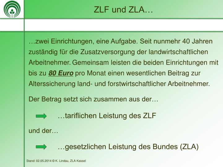 ZLF und ZLA…