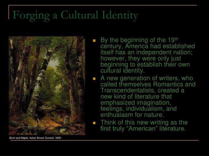 Forging a Cultural Identity