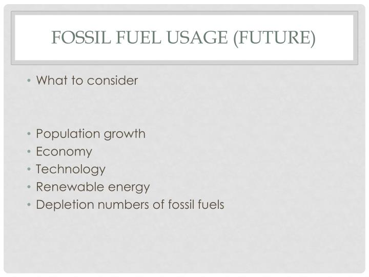 FOSSIL FUEL USAGE (FUTURE)