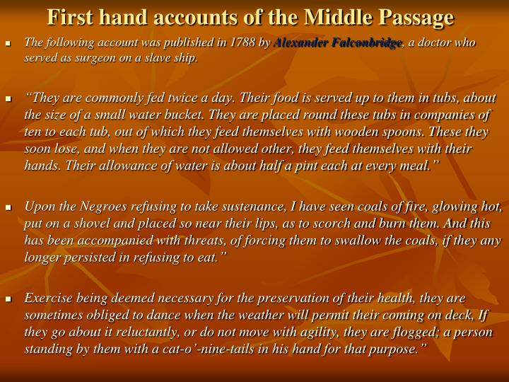 First hand accounts of the Middle Passage