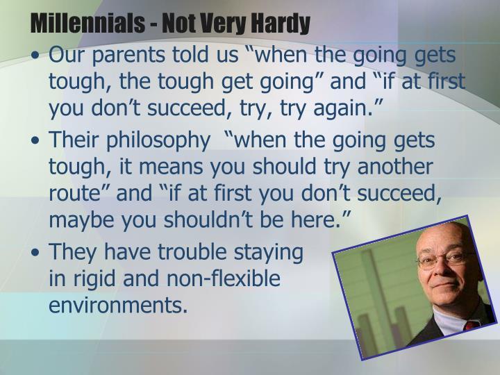 Millennials - Not Very Hardy
