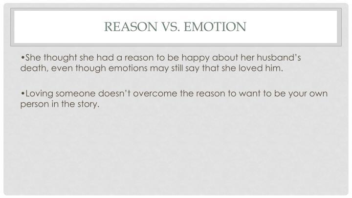 Reason vs. Emotion