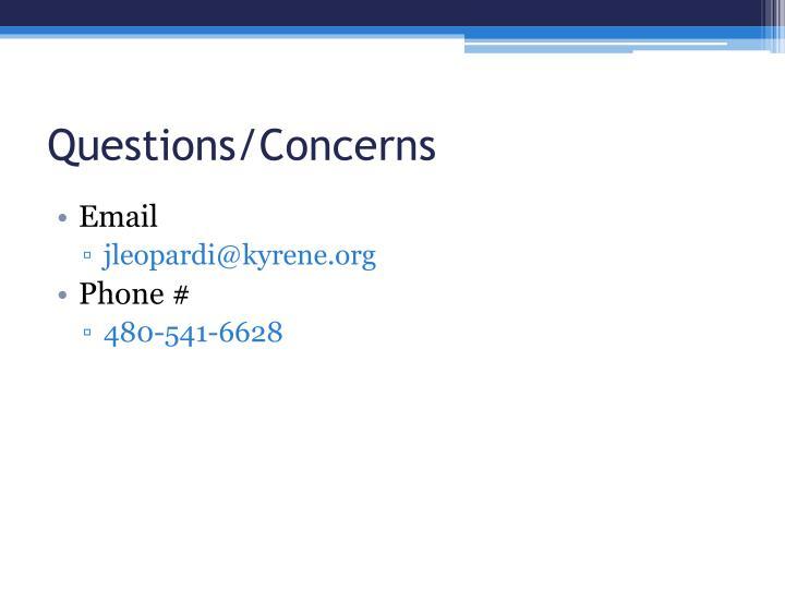Questions/Concerns