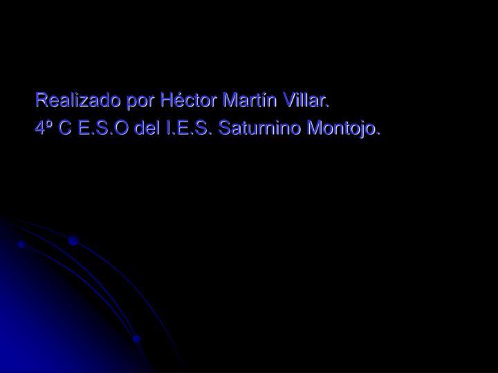 Realizado por Héctor Martín Villar.