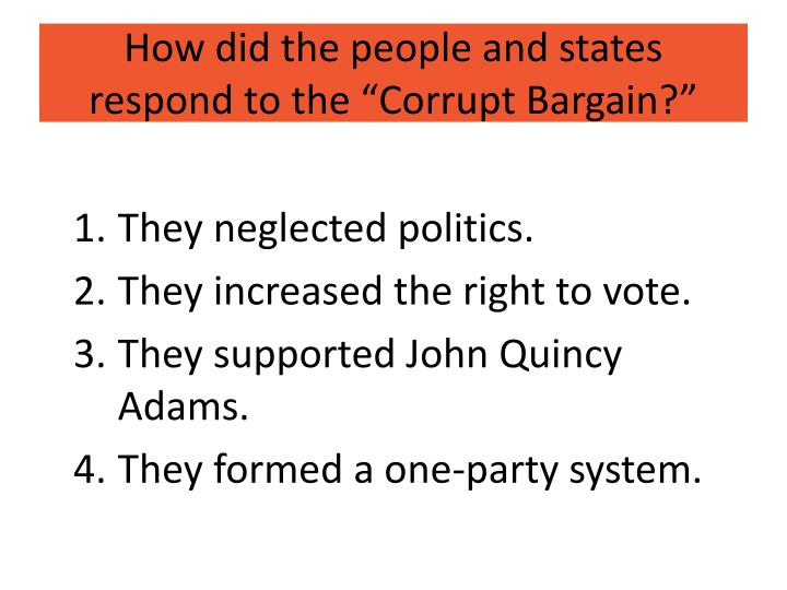 "How did the people and states respond to the ""Corrupt Bargain?"""