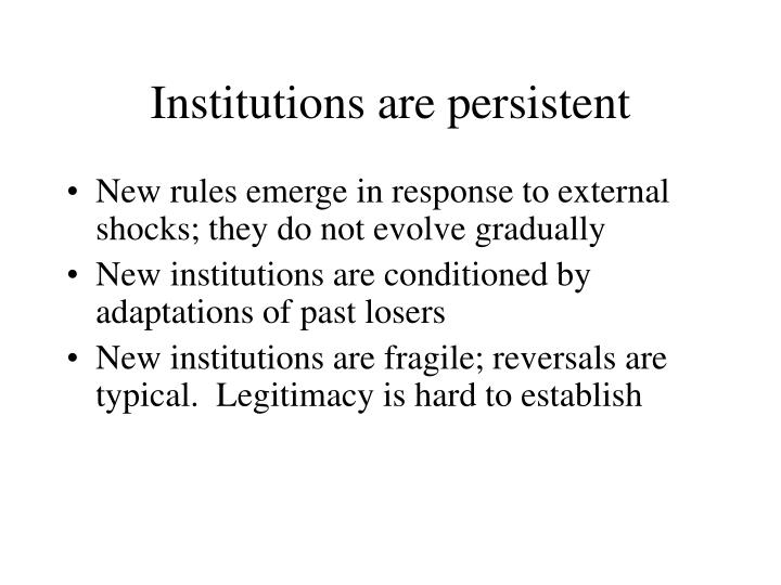 Institutions are persistent