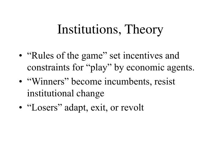 Institutions, Theory