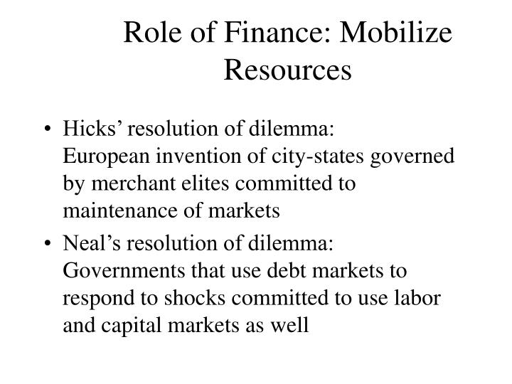 Role of Finance: Mobilize Resources