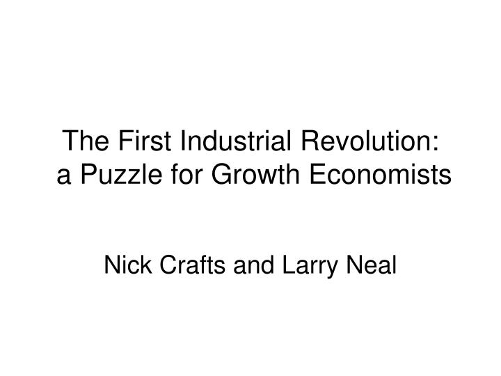 The First Industrial Revolution:
