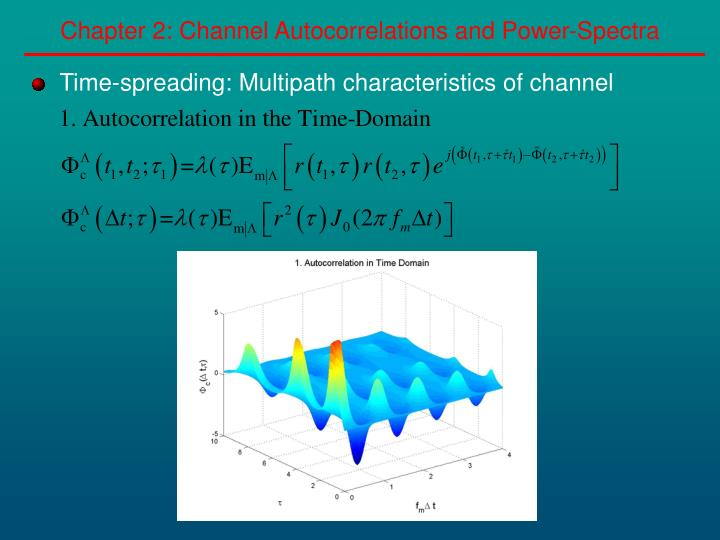 Chapter 2: Channel Autocorrelations and Power-Spectra