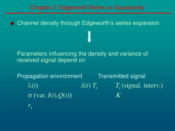Chapter 2: Edgeworth Series vs Gaussianity