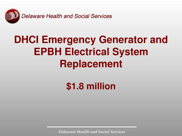 DHCI Emergency Generator and EPBH Electrical System Replacement