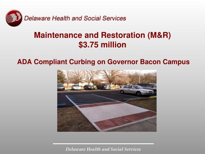 Maintenance and Restoration (M&R)