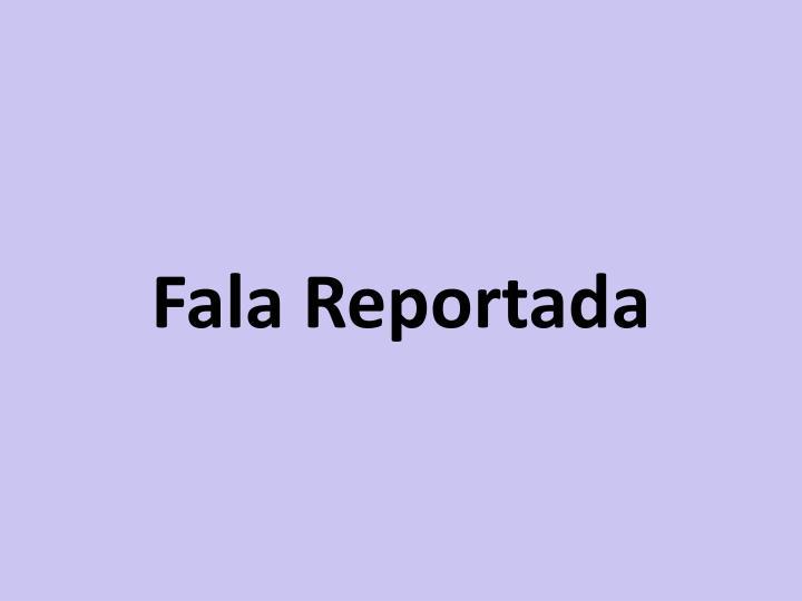 Fala Reportada