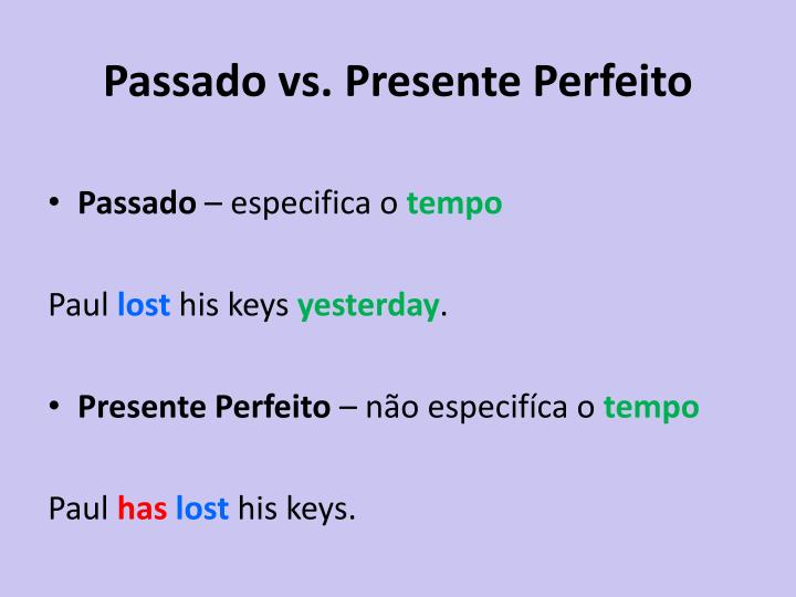 Passado vs. Presente Perfeito