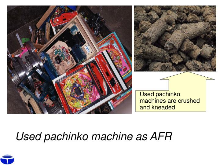 Used pachinko machines are crushed and kneaded