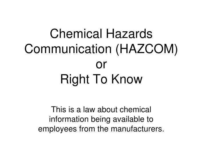Chemical hazards communication hazcom or right to know