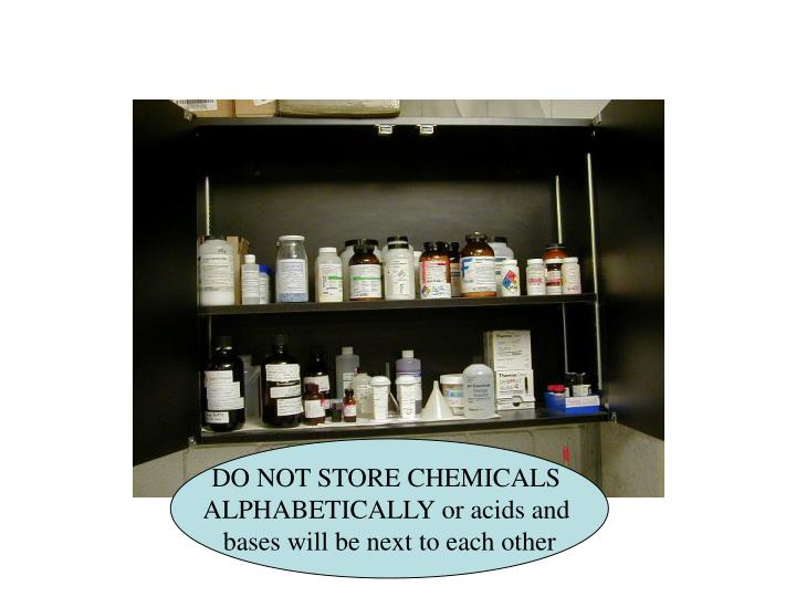 DO NOT STORE CHEMICALS