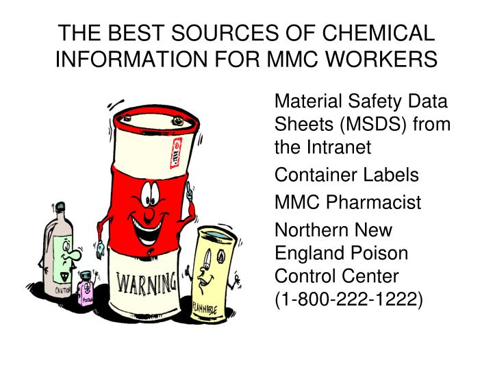 THE BEST SOURCES OF CHEMICAL INFORMATION FOR MMC WORKERS