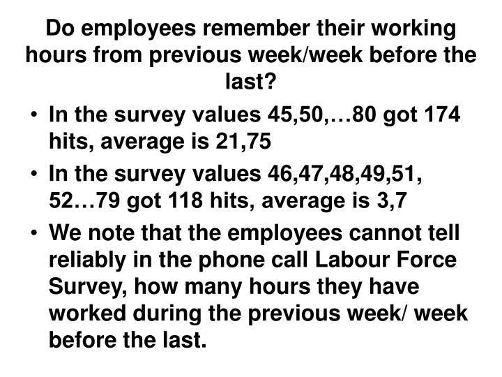Do employees remember their working hours from previous week/week before the last?