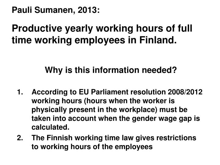 Pauli sumanen 2013 productive yearly working hours of full time working employees in finland
