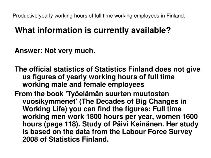 Productive yearly working hours of full time working employees in Finland.