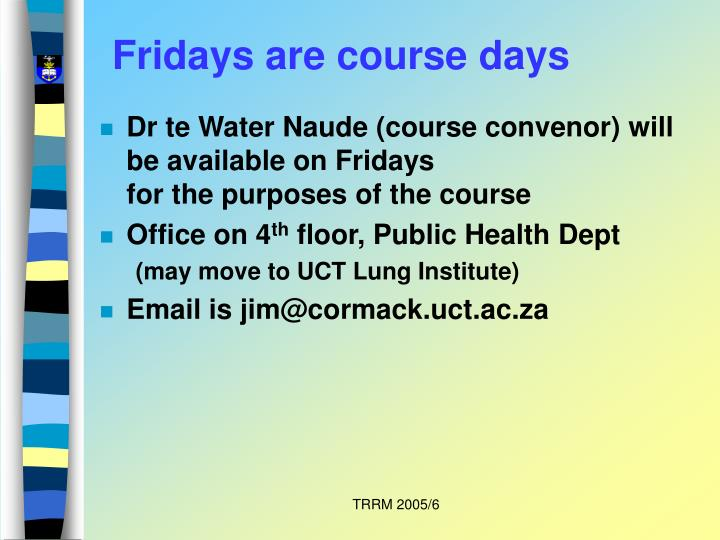 Fridays are course days