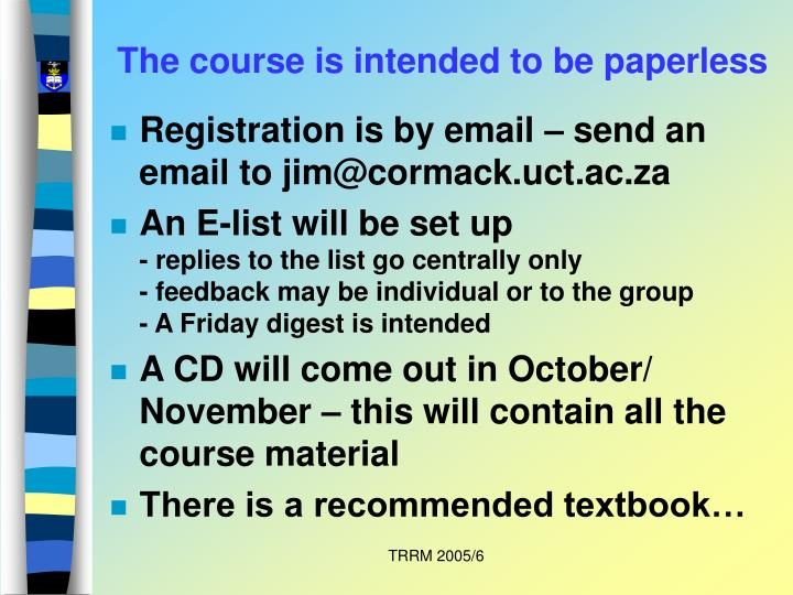 The course is intended to be paperless