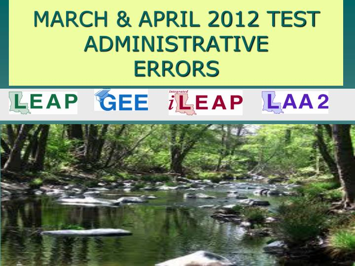 March april 2012 test administrative errors