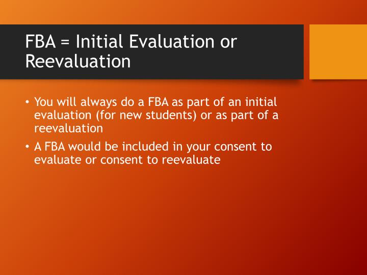 FBA = Initial Evaluation or Reevaluation