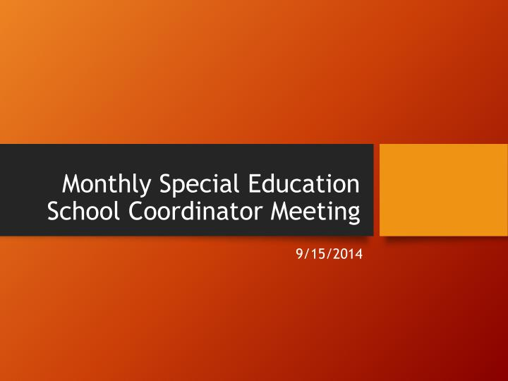 Monthly special education school coordinator meeting