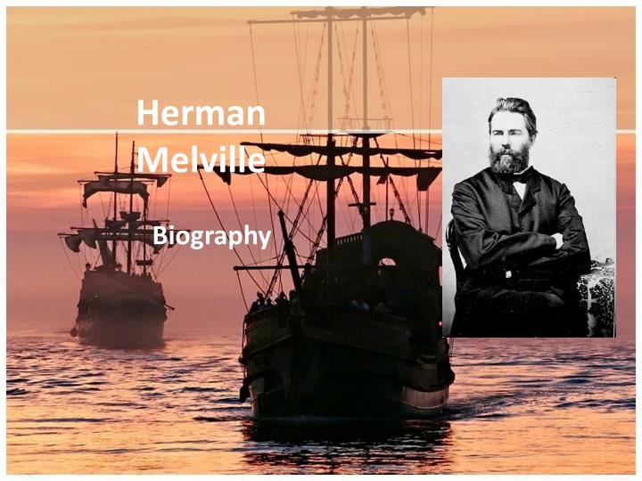 the life and literary works of herman melville