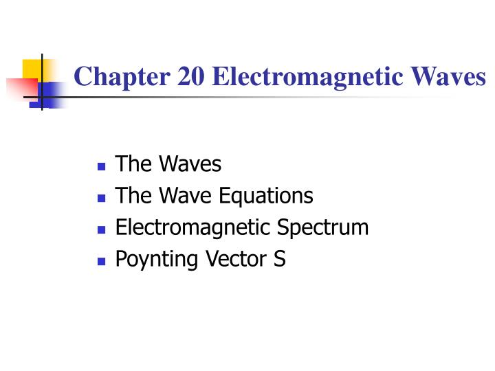 chapter 20 electromagnetic waves