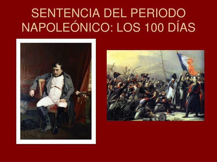 SENTENCIA DEL PERIODO NAPOLEÓNICO: LOS 100 DÍAS