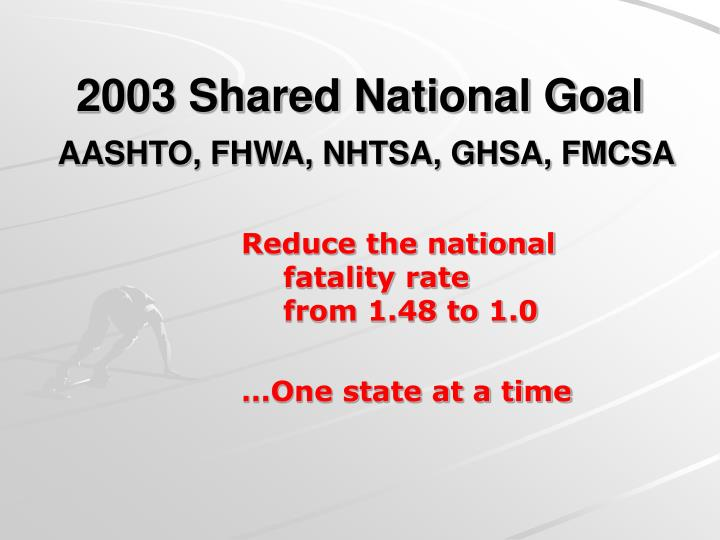 Reduce the national fatality rate