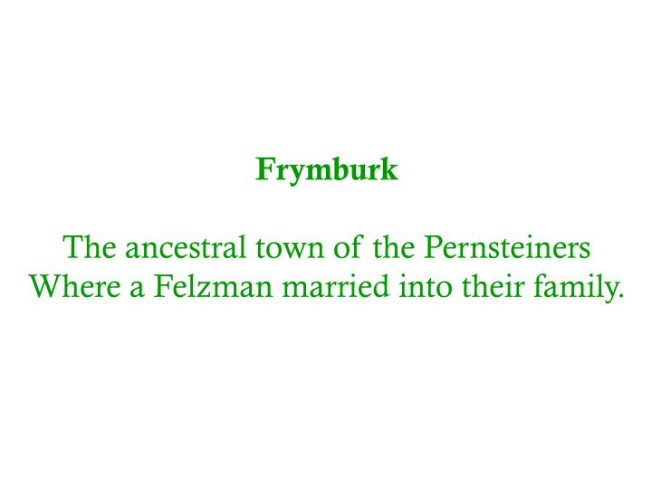 Frymburk the ancestral town of the pernsteiners where a felzman married into their family