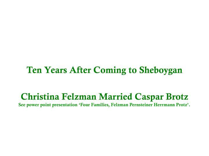 Ten Years After Coming to Sheboygan
