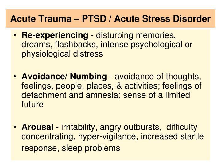 Acute Trauma – PTSD / Acute Stress Disorder