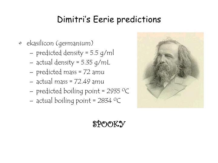 Dimitri's Eerie predictions