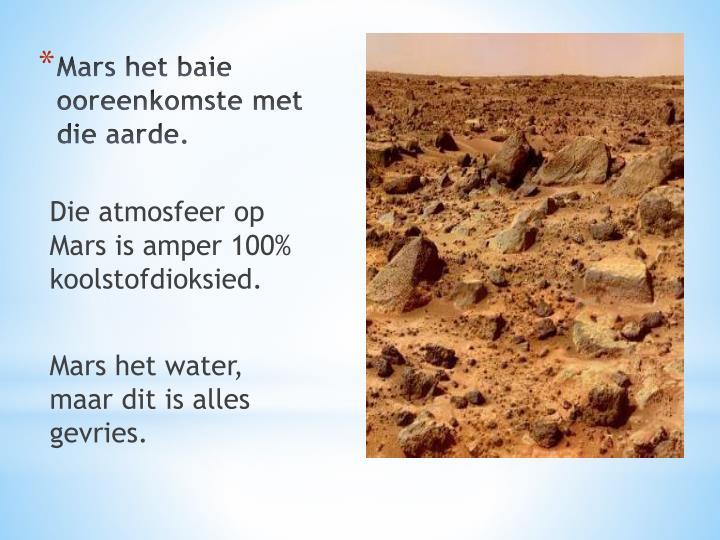Mars het baie ooreenkomste met die aarde.