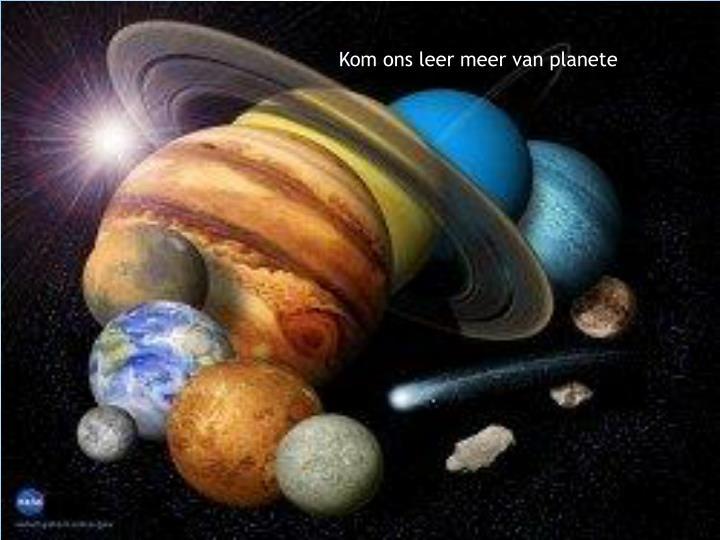 Kom ons leer meer van planete