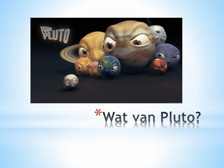 Wat van Pluto?