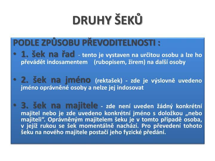 DRUHY ŠEKŮ