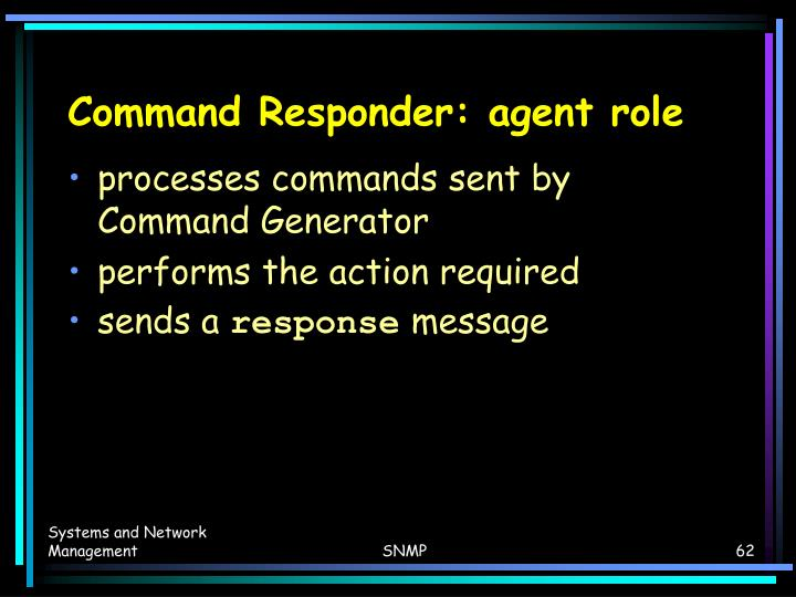 Command Responder: agent role