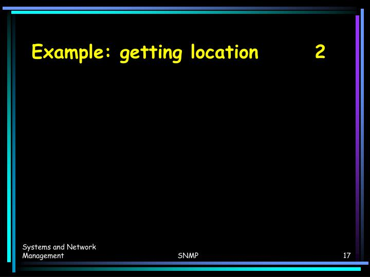 Example: getting location   2
