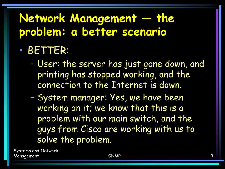 Network management the problem a better scenario