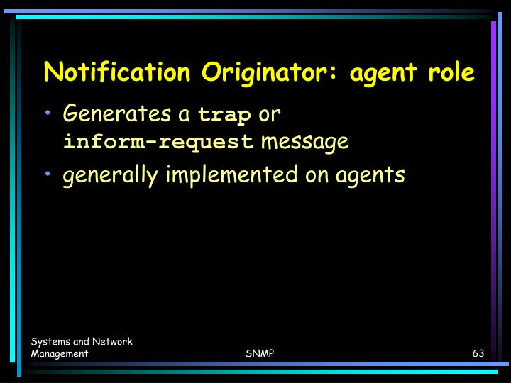 Notification Originator: agent role