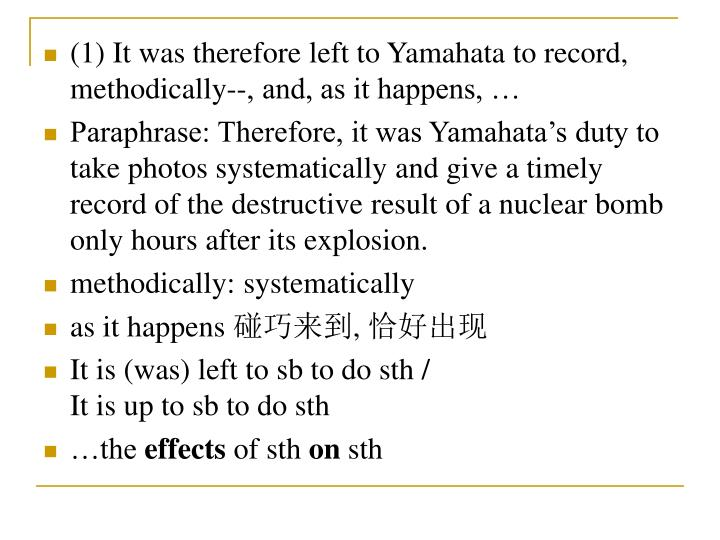 (1) It was therefore left to Yamahata to record, methodically--, and, as it happens, …